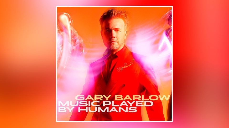 Albumcover: Gary Barlow - Music Played By Humans