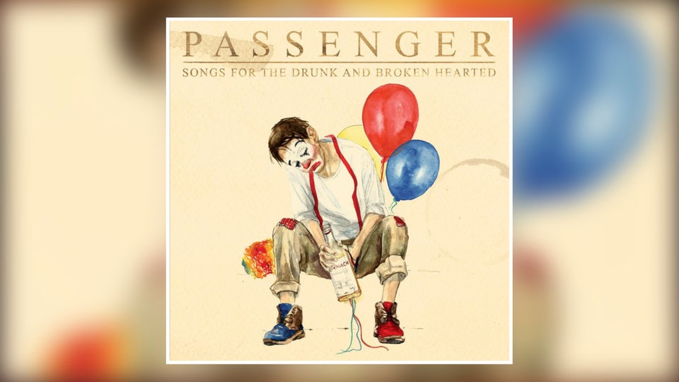 "Albumcover: Passenger - ""Songs For The Drunk And Broken Hearted"""